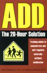 ADD : The 20-Hour Solution
