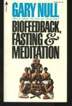 BIOFEEDBACK, FASTING, & MEDITATION