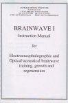 BRAINWAVE 1 : Instruction Manual For Electroencephalographic & Optical-Acoustical Brainwave Training