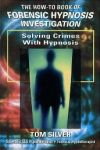 FORENSIC HYPNOSIS INVESTIGATION