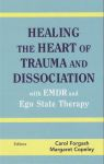 HEALING THE HEART OF TRAUMA & DISSOCIATION WITH EMDR & EGO STATE THERAPY