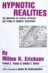 HYPNOTIC REALITIES : The Induction Of Clinical Hynosis & Forms Of Indirect Suggestion