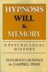 HYPNOSIS, WILL, & MEMORY : A Psycho-Legal History