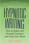 HYPNOTIC WRITTING : How To Seduce & Persuade Customers With Only Your Words
