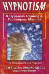 HYPNOTISM : A Hypnosis Training & Techniques Manual