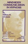 THE SEMINARS, WORKSHOPS & LECTURES OF MILTON H. ERICKSON VOL. 3 : Mind-Body Communication In Hypnosis
