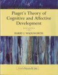 PIAGET'S THEORY OF COGNITIVE & AFFECTIVE DEVELOMENT (FIFTH EDITION)