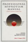 PROFESSIONAL HYPNOTISM MANUAL : Introducing Physical & Emotional Suggestibility & Sexuality