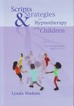 SCRIPTS & STRATEGIES IN HYPNOTHERAPY WITH CHILDREN FOR YOUNG PEOPLE AGED 5 TO 15