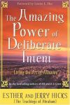 THE AMAZING POWER OF DELIBERATE INTENT : Living The Art Of Allowing