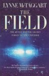 THE FIELD : The Quest For The Secret Force Of The Universe