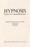 HYPNOSIS : Trance As A Coping Mechanism