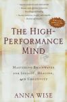 THE HIGH-PERFORMANCE MIND : Mastering Brainwaves For Insight, Healing, & Creativity