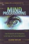 MIND PROGRAMMING : From Persuasion & Brainwashing To Self-Help & Practical Metaphysics