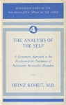 MONOGRAPH SERIES OF THE PSYCHOANALYTIC STUDY OF THE CHILD - THE ANALYSIS OF THE SELF : A Systematic Approach To The Psychoanalytic Treatment Of Narcissistic Personaliyi Disorders