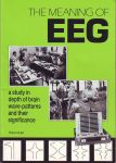 THE MEANING OF EEG : A Study In Depth Of Brain Wave-Patterns & Their Significance