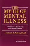 THE MYTH OF MENTAL ILLNESS : Foundation Of A Theory Of Personal Conduct