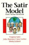 THE SATIR MODEL : Family Therapy & Beyond