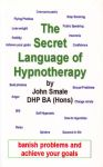 THE SECRET LANGUAGE OF HYPNOTHERAPY : How To Banish Problems & Achieve Your Goals