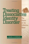 TREATING DISSOCIATIVE IDENTITY DISORDER: The Power of The Collective Heart