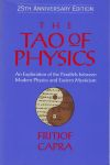 THE TAO OF PHYSICS : An Exploration Of The Parallels Between Modern Physics & Eastern Mysticism