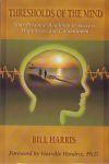 THRESHOLDS OF THE MIND : Your Personal Roadmap To Success, Happiness, & Contentment