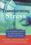 TRANSFORMING STRESS : The Heartmath Solution For Relieving Worry, Fatigue, & Tension