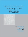 WALKING IN TWO WORLDS : The Relational Self In Theory, Practice, & Community
