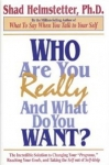 WHO ARE YOU REALLY & WHAT DO YOU WANT?
