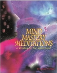 MIND MASTERY MEDITATIONS : A Workbook For The