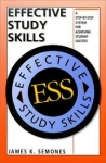EFFECTIVE STUDY SKILLS : A Step-By-Step System For Achieving Student Success