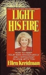 LIGHT HIS FIRE : How To Keep Your Man Passionately & Hopelessly In Love With You