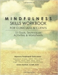 MINDFULNESS SKILLS WORKBOOK FOR CLINICIANS & CLIENTS
