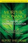 MORPHIC RESONANCE: The Nature of Formative Causaton