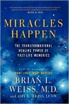 MIRACLES HAPPEN: The Tranformational Healing Power Of Past-Life Memories