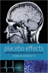 PLACEBO EFFECTS: Understanding the Mechanism in Health and Disease