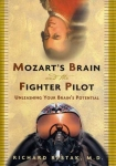 MOZART'S BRAIN & THE FIGHTER PILOT : Unleashing Your Brain's Potential
