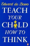 TEACH YOUR CHILD HOW TO THINK