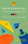 MONTESSORI : A Modern Approach