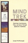 MIND TREK : Exploring Consciousness, Time, & Space Through Remote Viewing