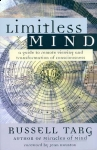 LIMITLESS MIND : A Guide To Remote Viewing & Transformation Of Consciousness