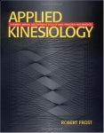 APPLIED KINESIOLOGY : A Training Manual & Reference Book Of Basic Principles & Practices
