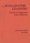 ACCELERATING LEARNING : The Use Of Suggestion In The Classroom