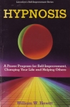 HYPNOSIS : A Power Program for Self-Improvement, Changing Your Life & Helping Others