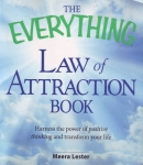 THE EVERYTHING LAW OF ATTRACTION BOOK: Harness The Power of Positive Thinking & Transform Your Life