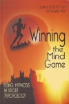 WINNING THE MIND GAME: Using Hypnosis In Sport Psychology