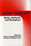 BRIEF THERAPY: Myths, Methods, & Metaphors