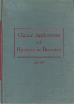 CLINICAL APPLICATIONS OF HYPNOSIS IN DENTISTRY