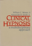 CLINICAL HYPNOSIS: A Multidisciplinary Approach