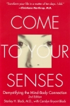 COME TO YOUR SENSE : Demystifying The Mind-Body Connection
